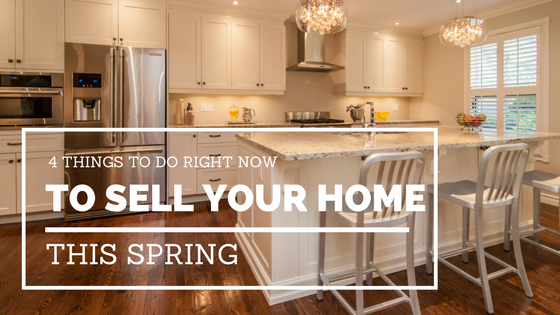 4 Things To Do Right Now To Sell Your Home This Spring