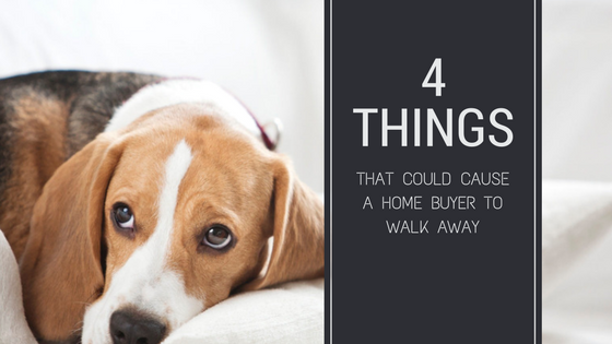 4 Things That Could Cause Home Buyers to Walk Away